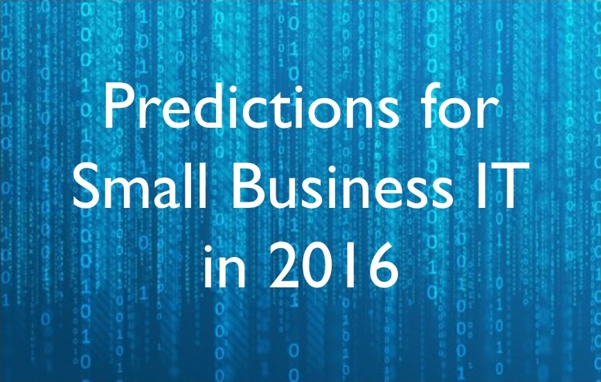 Predictions for Small Business IT in 2016