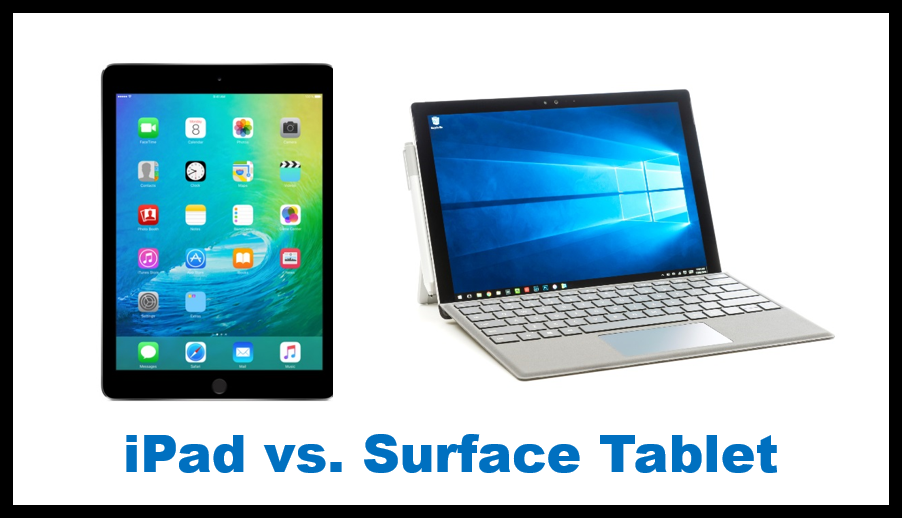 iPad vs. Surface Tablet: Which is better, for you?