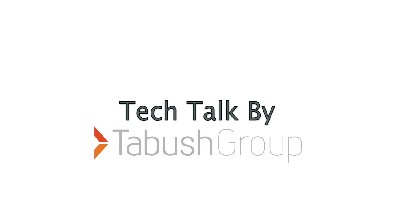 Tabush Group's Tech Talk Video Series - Security